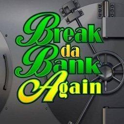 Break Da Bank Again spilleautomat